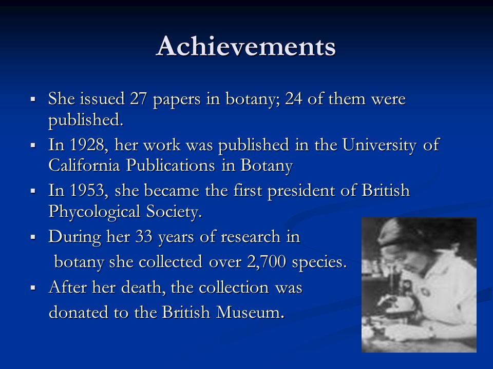 Achievements  She issued 27 papers in botany; 24 of them were published.