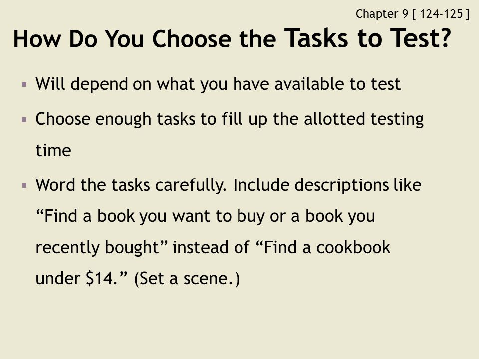 Chapter 9 [ 124-125 ] How Do You Choose the Tasks to Test.