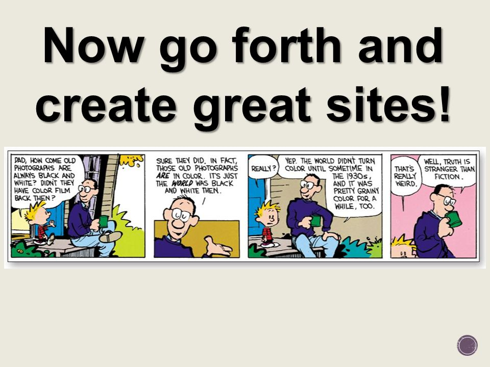 Now go forth and create great sites!
