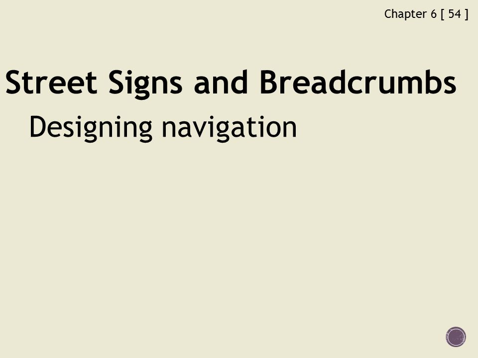 Chapter 6 [ 54 ] Street Signs and Breadcrumbs Designing navigation