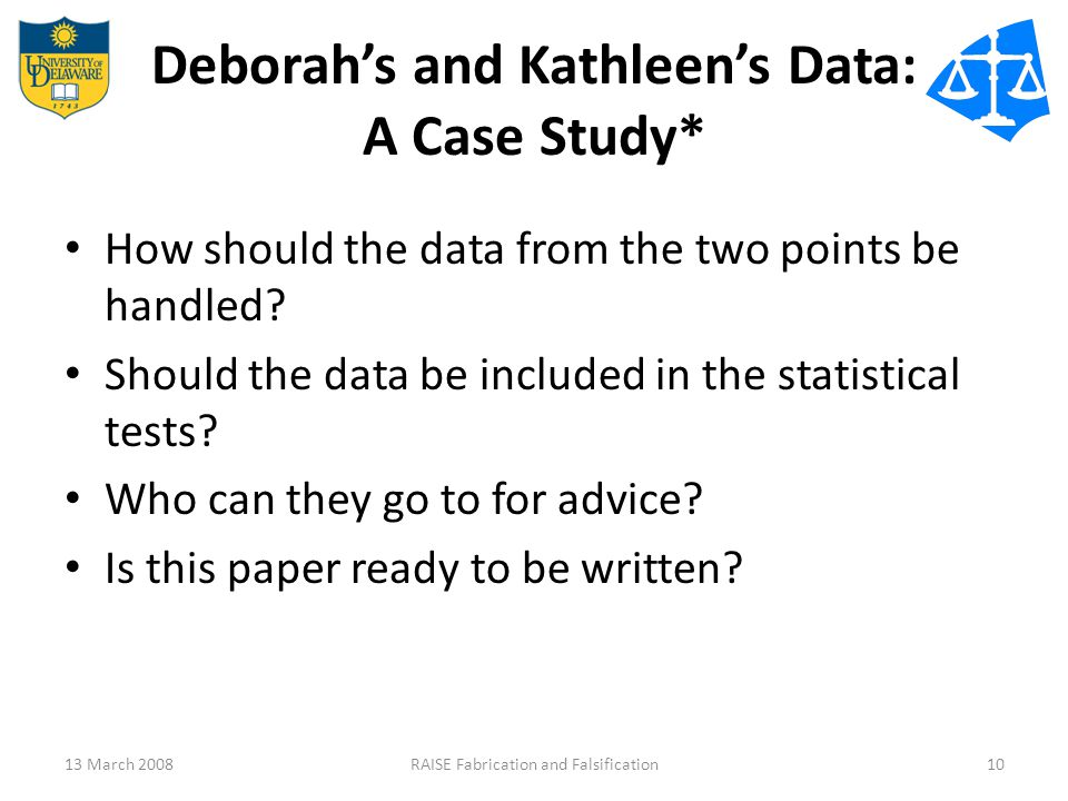 Deborah's and Kathleen's Data: A Case Study* How should the data from the two points be handled? Should the data be included in the statistical tests?