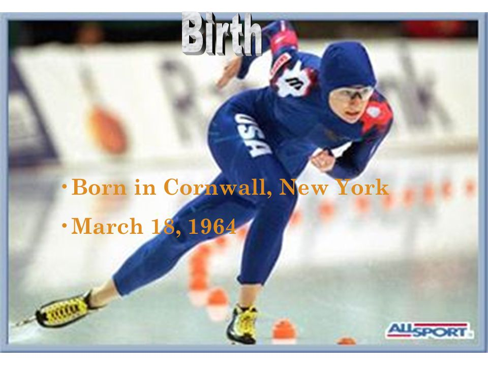 Born in Cornwall, New York March 18, 1964