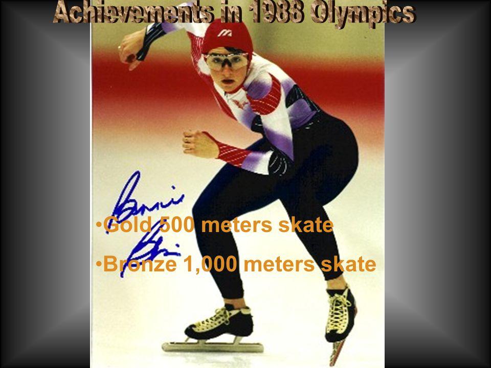 Gold 500 meters skate Bronze 1,000 meters skate