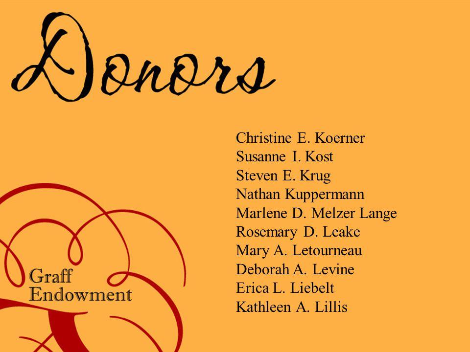 Christine E. Koerner Susanne I. Kost Steven E. Krug Nathan Kuppermann Marlene D.