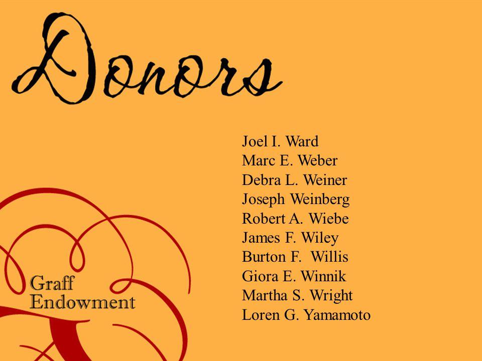 Joel I. Ward Marc E. Weber Debra L. Weiner Joseph Weinberg Robert A.
