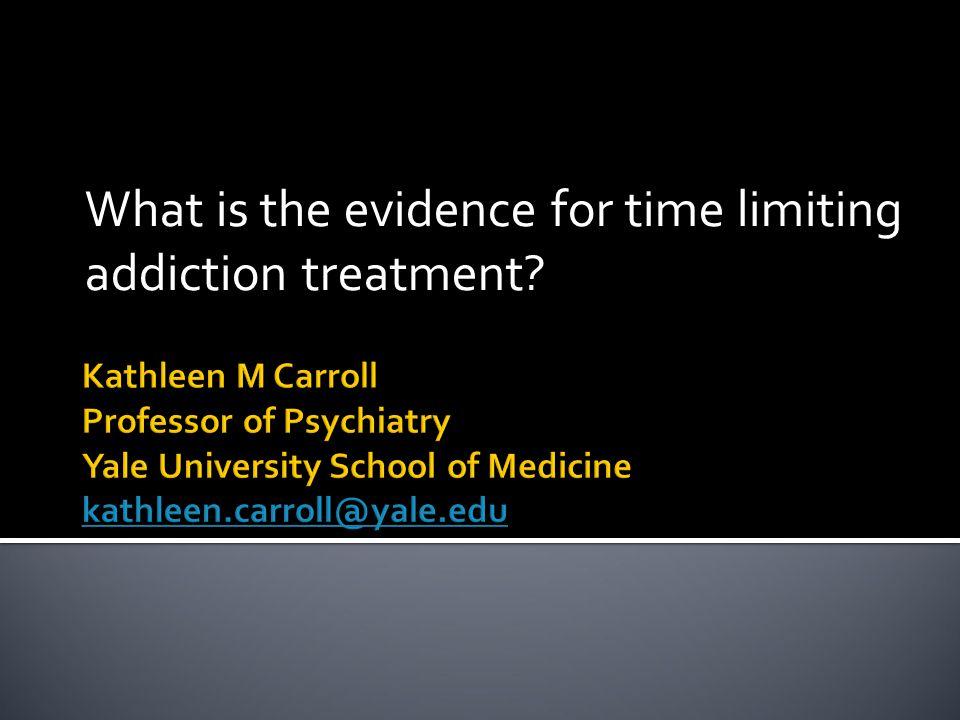  Survey of treatment literature on time limited treatment  Few true randomized trials..