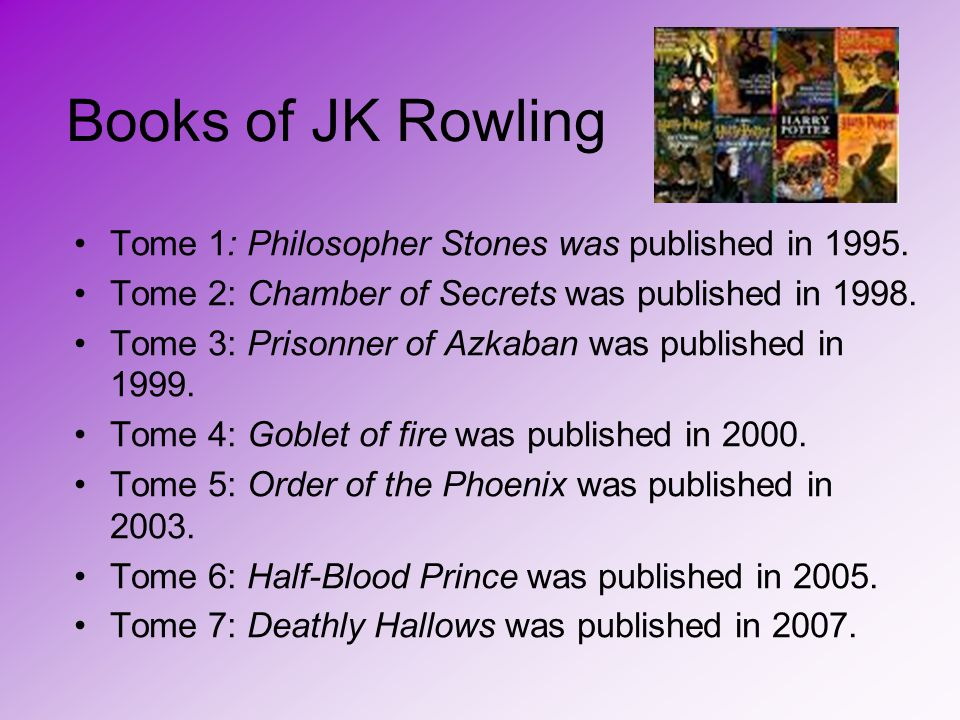 Books of JK Rowling Tome 1: Philosopher Stones was published in 1995.