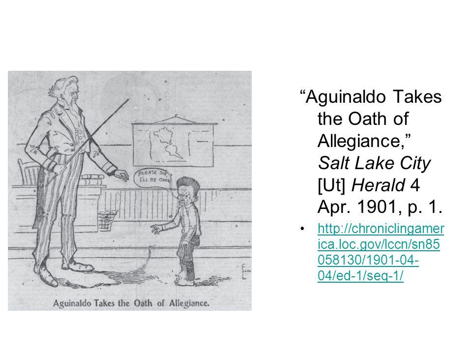 Aguinaldo Takes the Oath of Allegiance, Salt Lake City [Ut] Herald 4 Apr.
