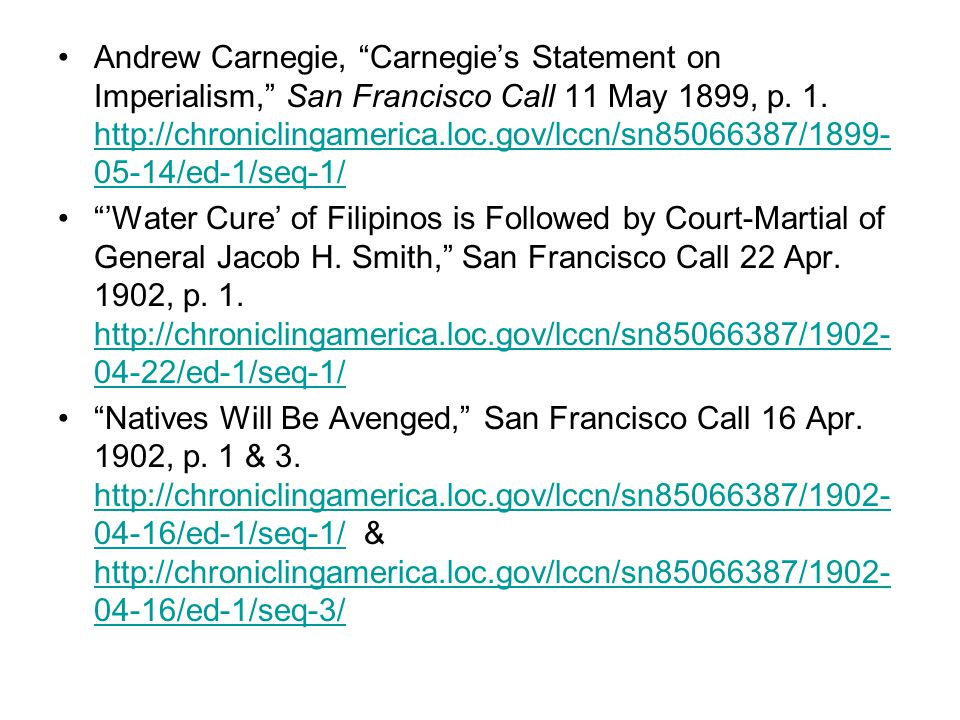 Andrew Carnegie, Carnegie's Statement on Imperialism, San Francisco Call 11 May 1899, p.