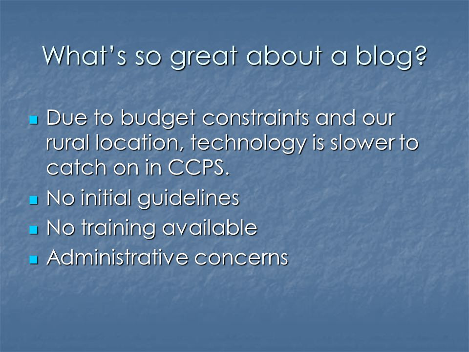 What's so great about a blog.
