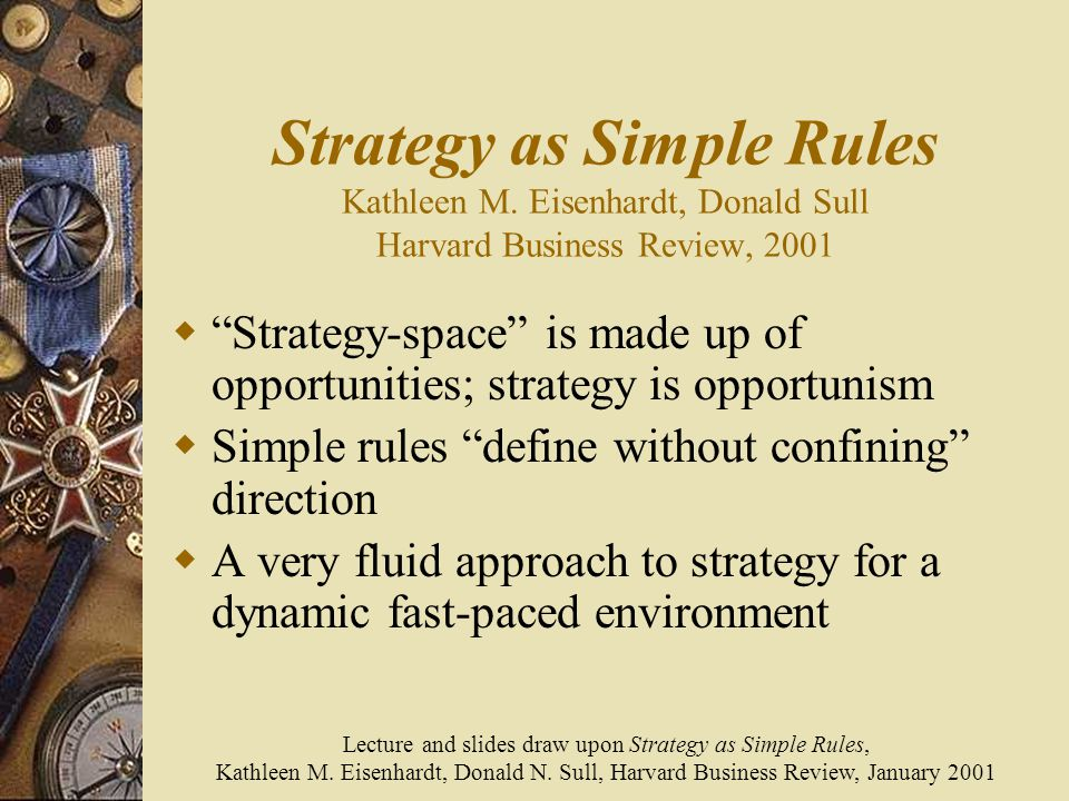 Strategy as Simple Rules Kathleen M.