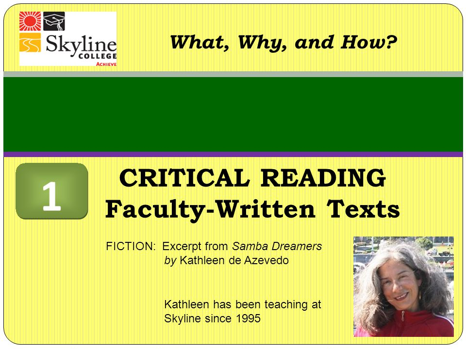 CRITICAL READING Faculty-Written Texts What, Why, and How.