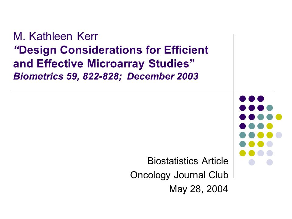 "M. Kathleen Kerr ""Design Considerations for Efficient and Effective Microarray Studies"" Biometrics 59, 822-828; December 2003 Biostatistics Article On"