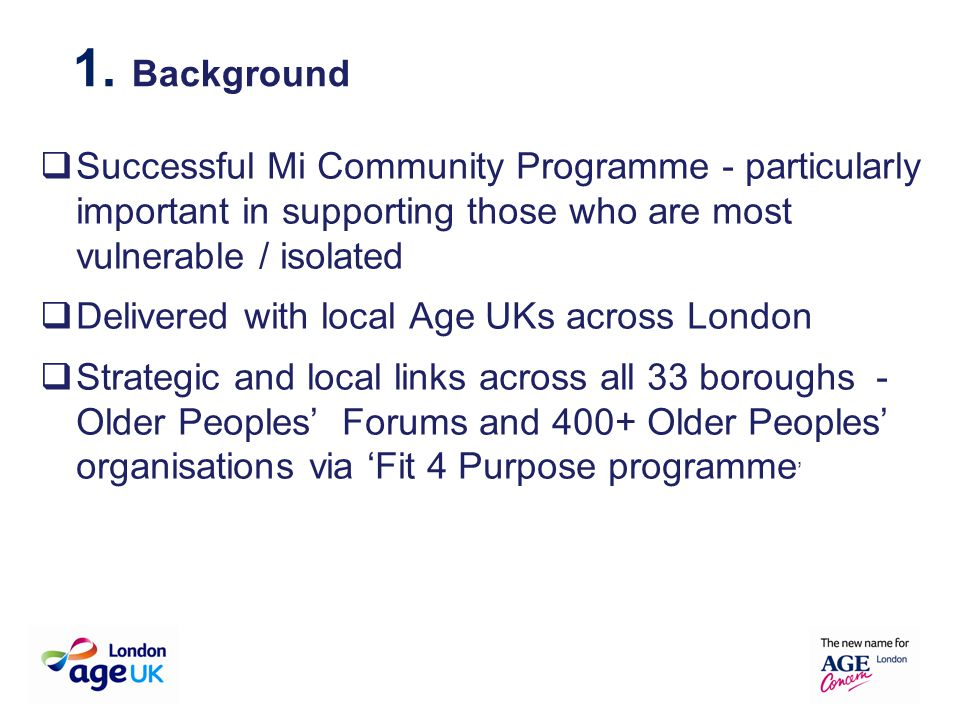  Successful Mi Community Programme - particularly important in supporting those who are most vulnerable / isolated  Delivered with local Age UKs acr