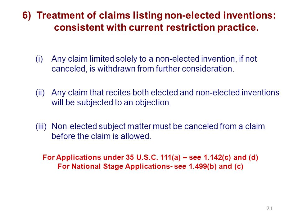 (i)Any claim limited solely to a non-elected invention, if not canceled, is withdrawn from further consideration.