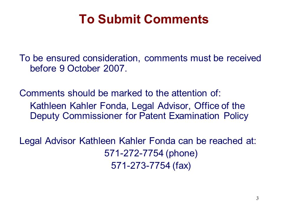 To Submit Comments To be ensured consideration, comments must be received before 9 October 2007.