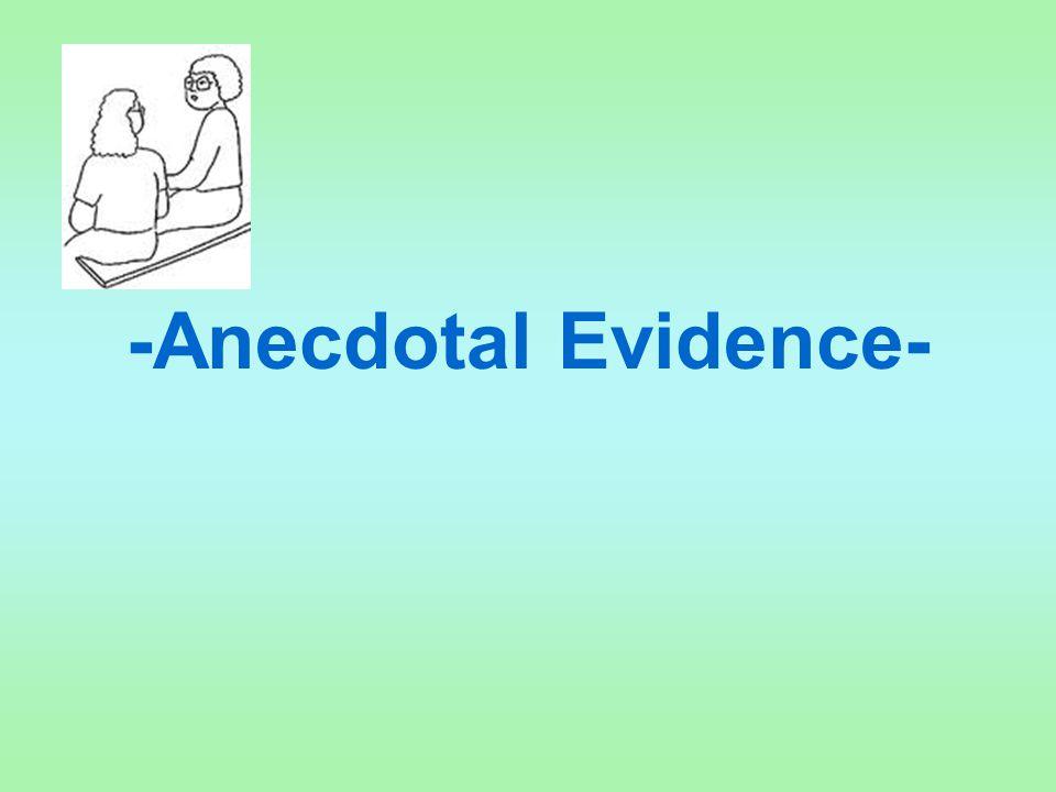 -Anecdotal Evidence-