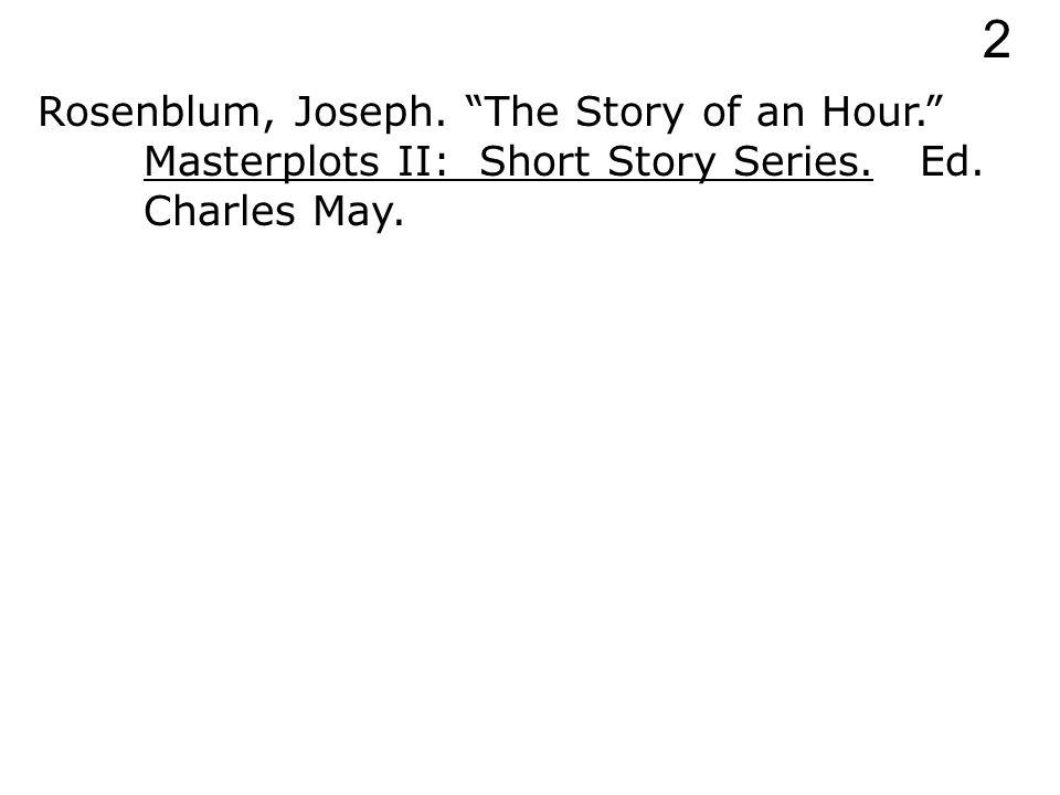 Rosenblum, Joseph. The Story of an Hour. Masterplots II: Short Story Series. 2