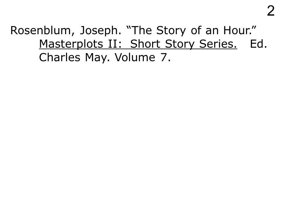Rosenblum, Joseph. The Story of an Hour. Masterplots II: Short Story Series. Ed. Charles May. 2