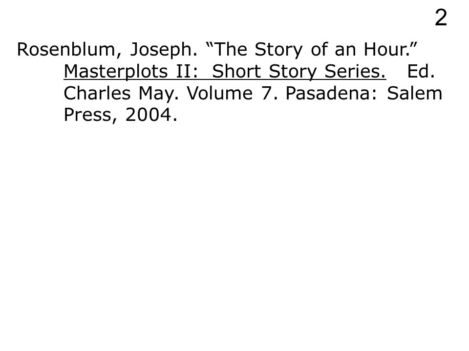Rosenblum, Joseph. The Story of an Hour. Masterplots II: Short Story Series.