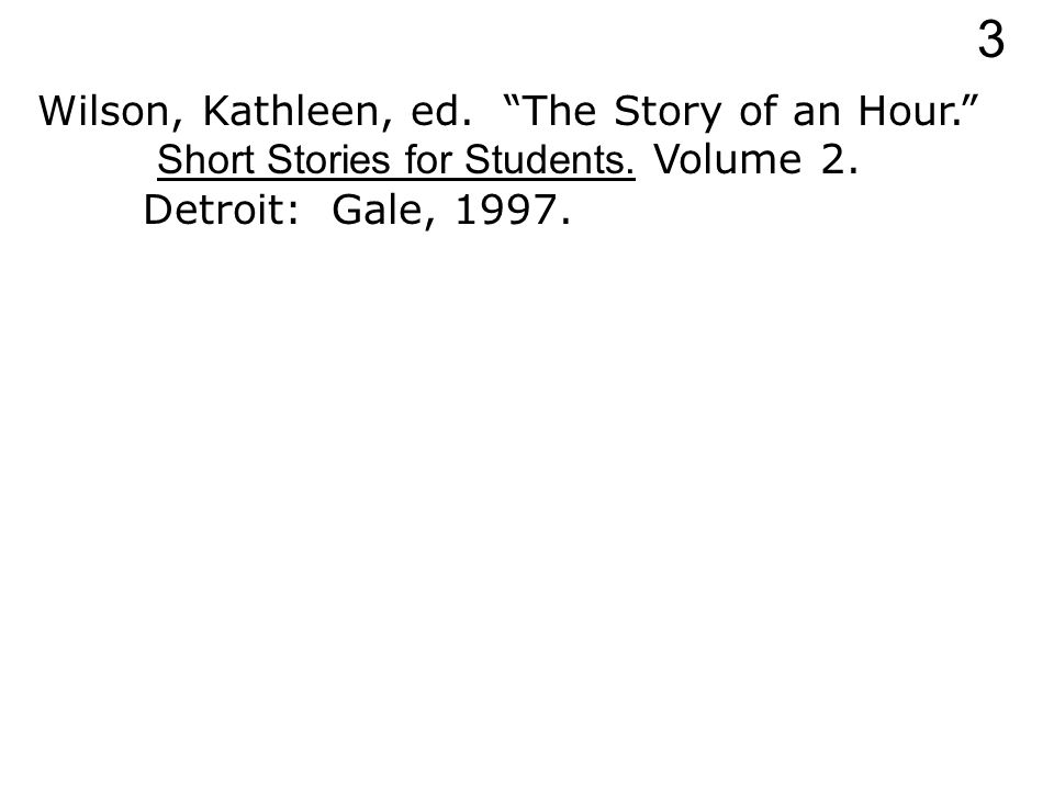 Wilson, Kathleen, ed. The Story of an Hour. Short Stories for Students.
