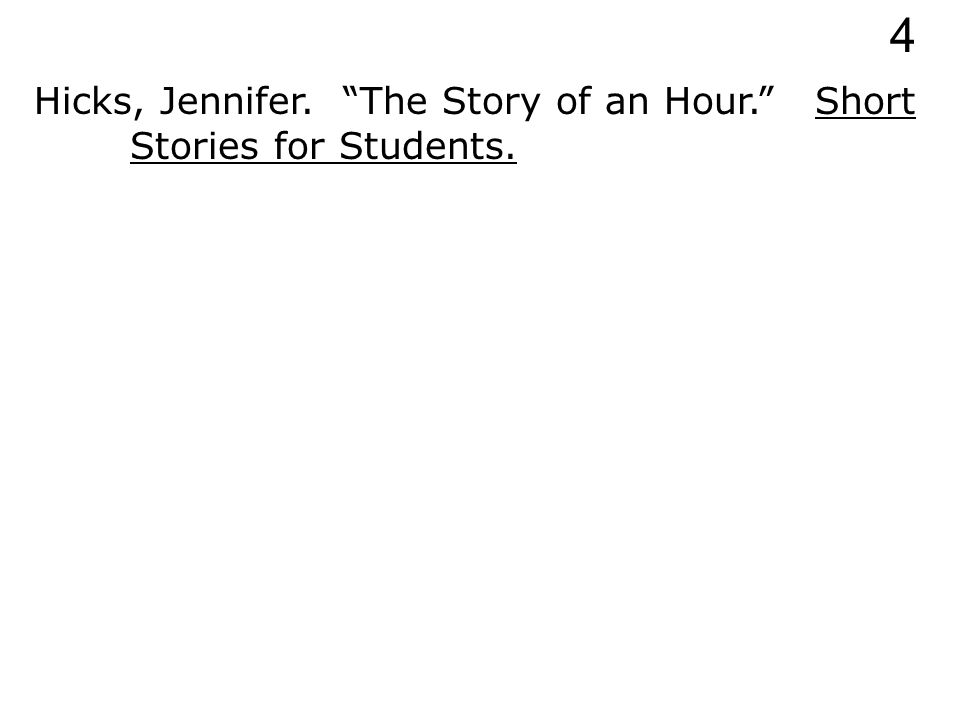 Hicks, Jennifer. The Story of an Hour. 4