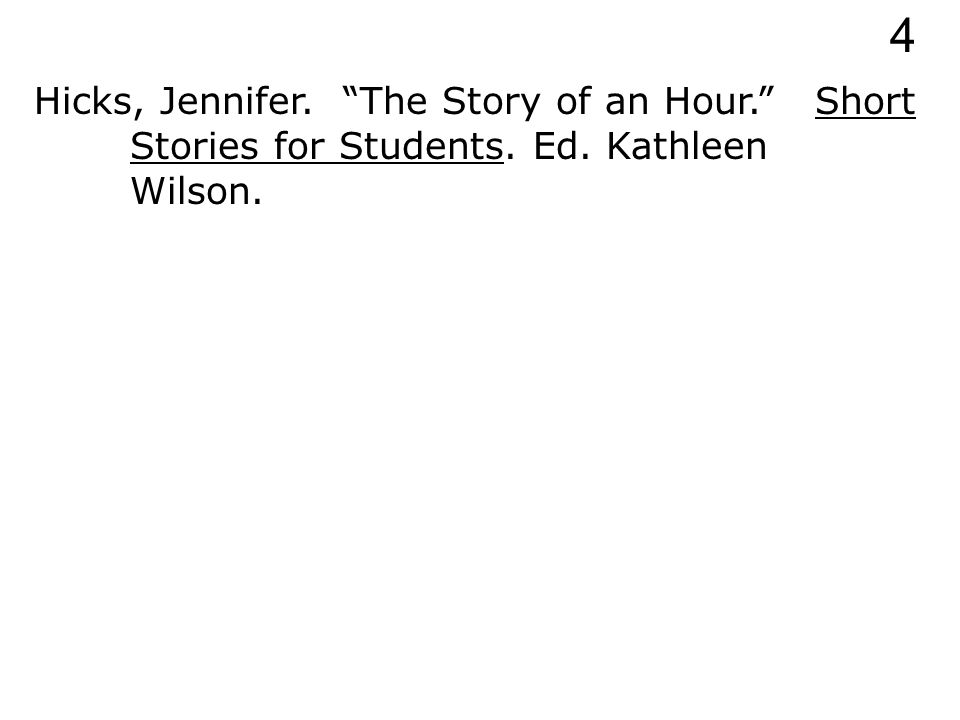 Hicks, Jennifer. The Story of an Hour. Short Stories for Students. 4