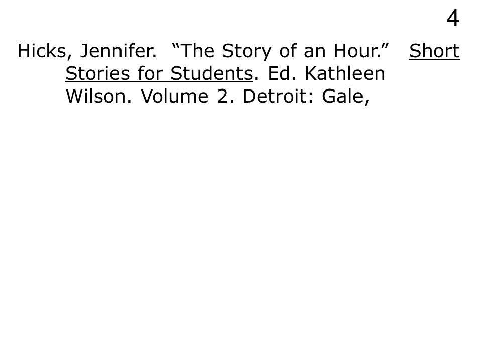 Hicks, Jennifer. The Story of an Hour. Short Stories for Students.