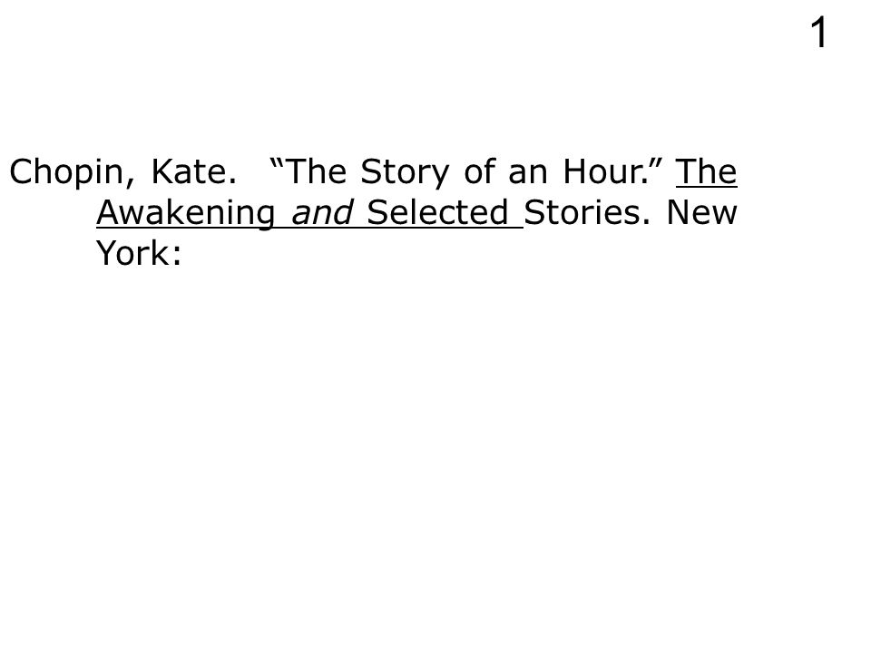 Chopin, Kate. The Story of an Hour. The Awakening and Selected Stories. 1