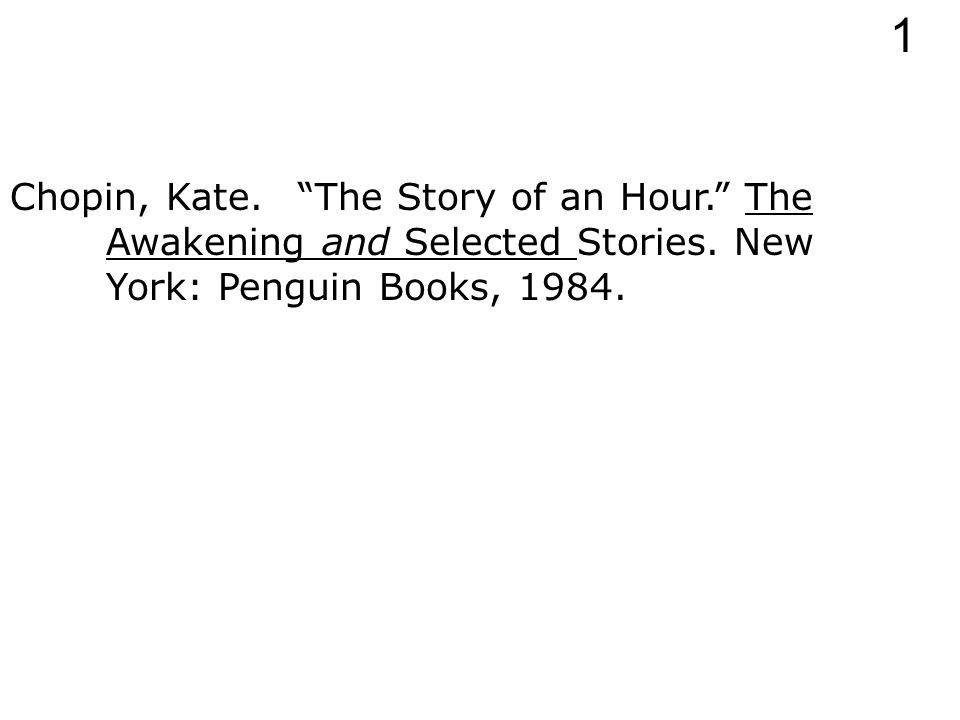 Chopin, Kate. The Story of an Hour. The Awakening and Selected Stories.