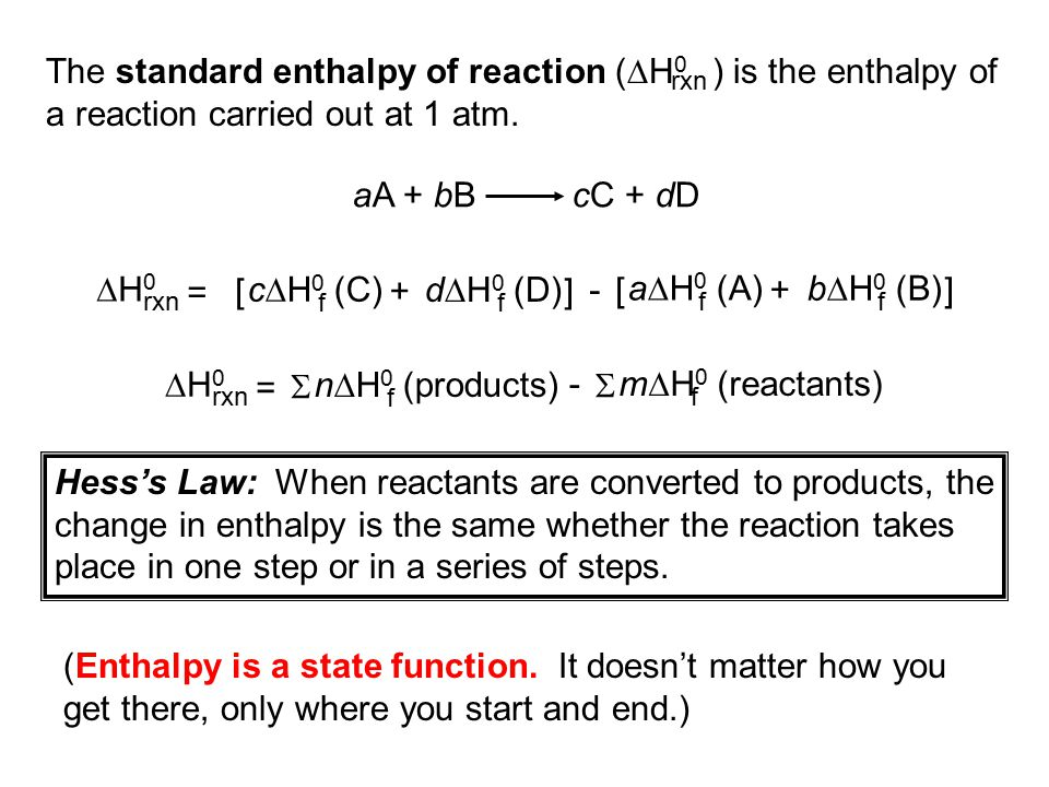 The standard enthalpy of reaction (  H 0 ) is the enthalpy of a reaction carried out at 1 atm.