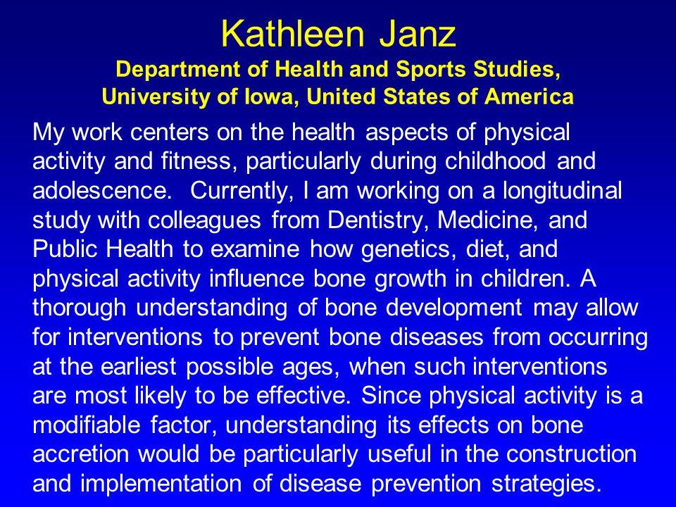 Thank You Contact me at: kathleen-janz@uiowa.edu kathleen-janz@uiowa.edu http//www.uiowa.edu/~hlss/