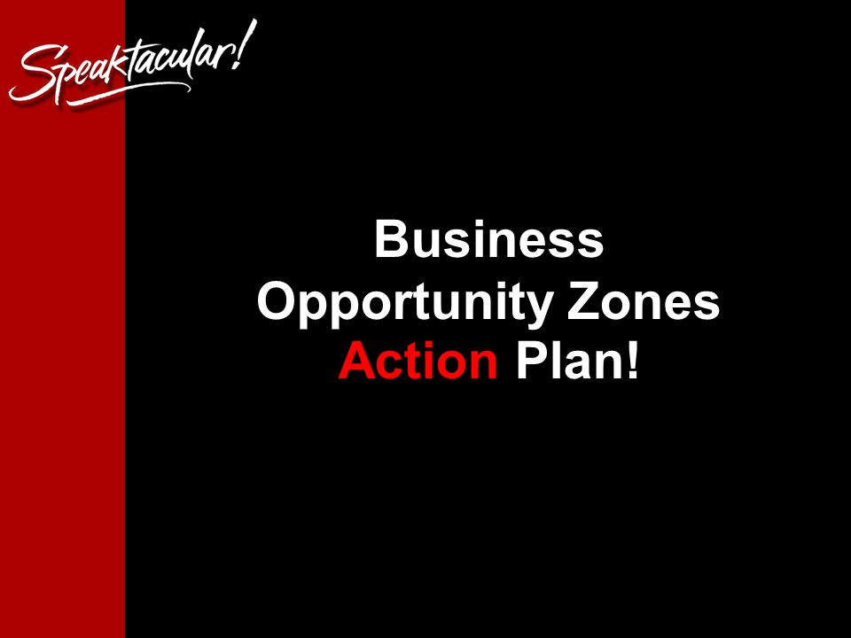 Business Opportunity Zones Action Plan!