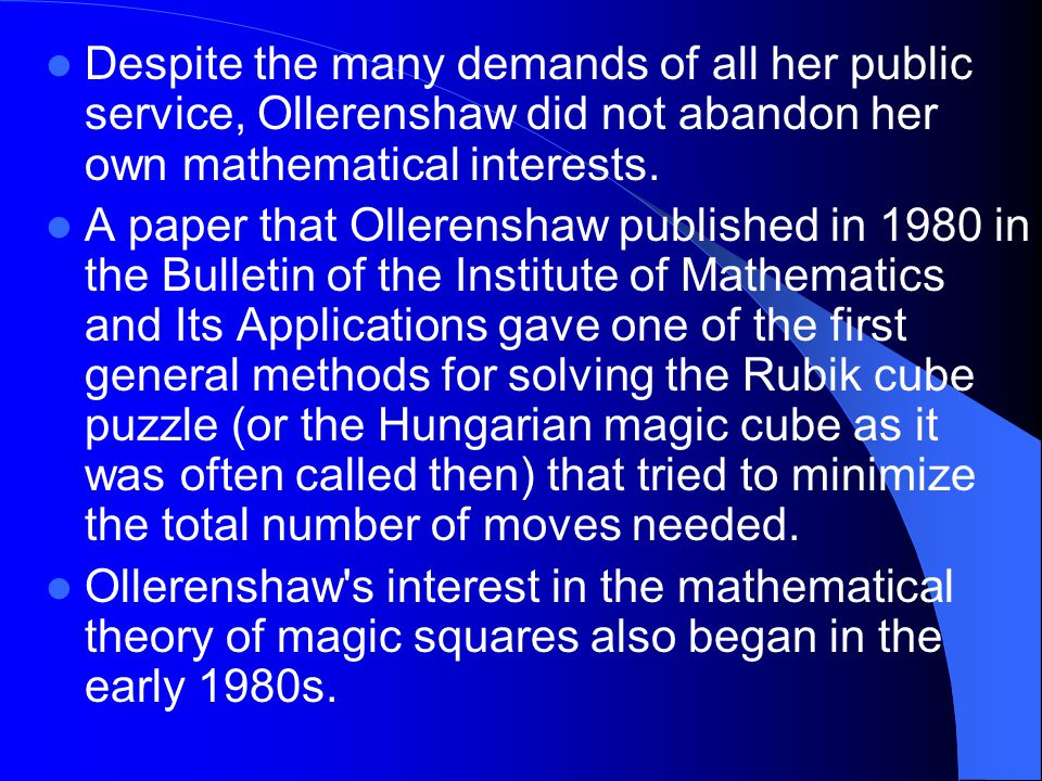 Despite the many demands of all her public service, Ollerenshaw did not abandon her own mathematical interests. A paper that Ollerenshaw published in