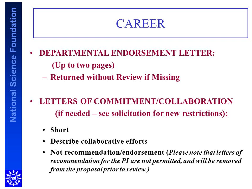 National Science Foundation CAREER DEPARTMENTAL ENDORSEMENT LETTER: (Up to two pages) –Returned without Review if Missing LETTERS OF COMMITMENT/COLLAB