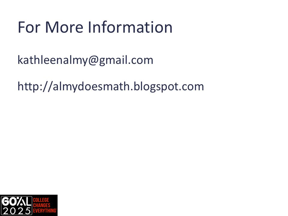 For More Information kathleenalmy@gmail.com http://almydoesmath.blogspot.com
