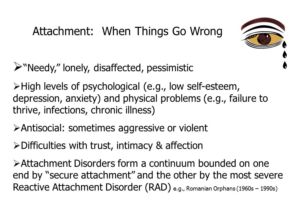 Types of Attachment 1.Secure – Upset at mother's departure and easily soothed when she returned (about 70% of infants tested this way in the Strange situation ) 2.Insecure/Avoidant – May or may not be distressed at mother's departure but avoided or turned away from mother on her return 3.Insecure/Ambivalent – Distressed at mother's departure but seeks both comfort and distance on mother's return.