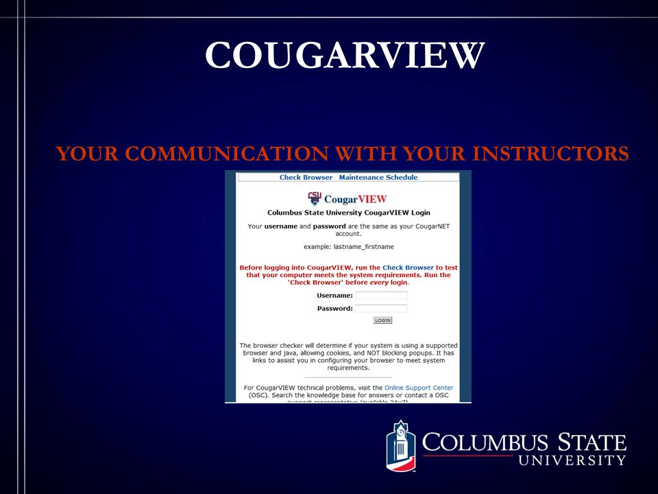 COUGARVIEW YOUR COMMUNICATION WITH YOUR INSTRUCTORS