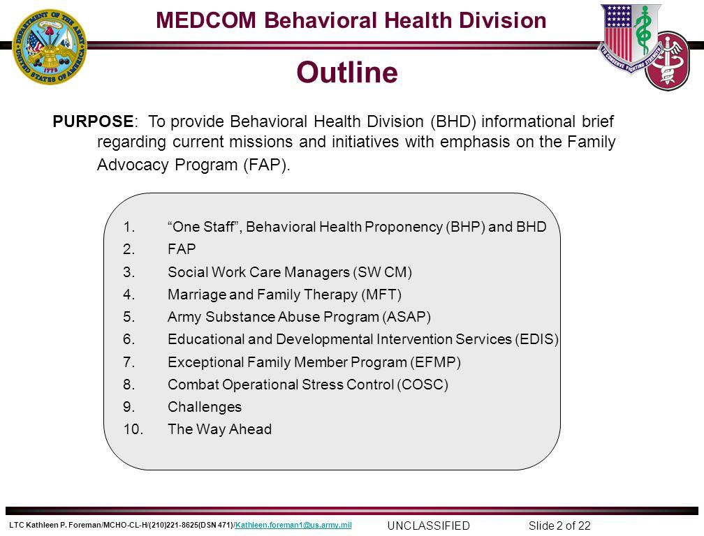 MEDCOM Behavioral Health Division UNCLASSIFIED LTC Kathleen P.