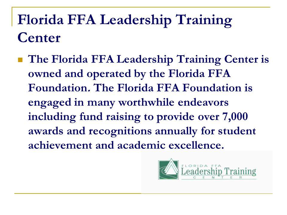 Florida FFA Leadership Training Center The Florida FFA Leadership Training Center is owned and operated by the Florida FFA Foundation.