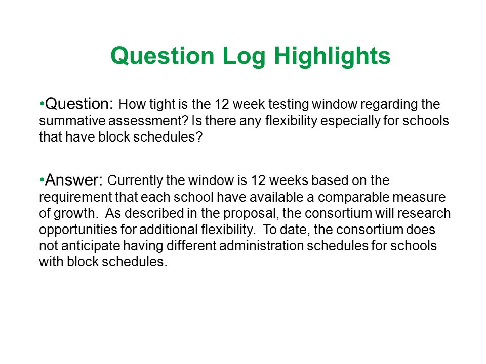Question Log Highlights Question: How tight is the 12 week testing window regarding the summative assessment.
