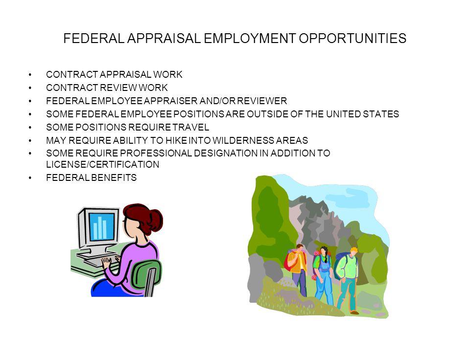 FEDERAL APPRAISAL EMPLOYMENT OPPORTUNITIES CONTRACT APPRAISAL WORK CONTRACT REVIEW WORK FEDERAL EMPLOYEE APPRAISER AND/OR REVIEWER SOME FEDERAL EMPLOY