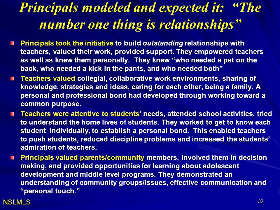 """32 Principals modeled and expected it: """"The number one thing is relationships"""" Principals took the initiative to build outstanding relationships with"""