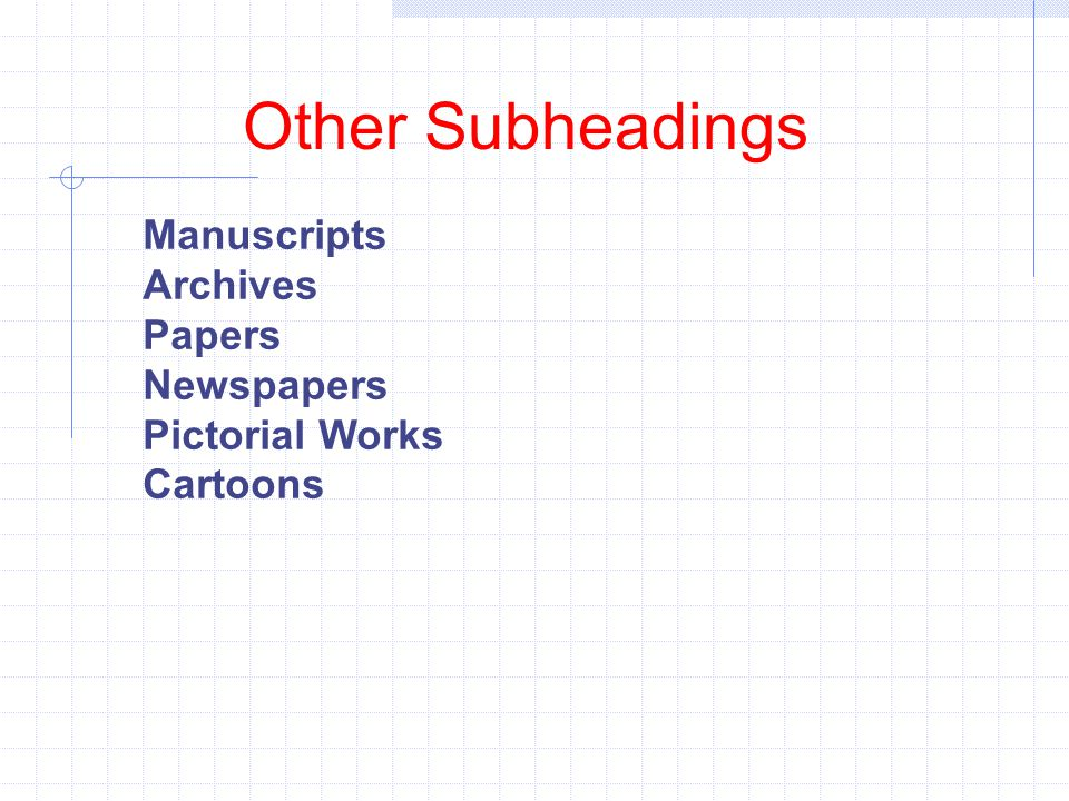 Other Subheadings Manuscripts Archives Papers Newspapers Pictorial Works Cartoons