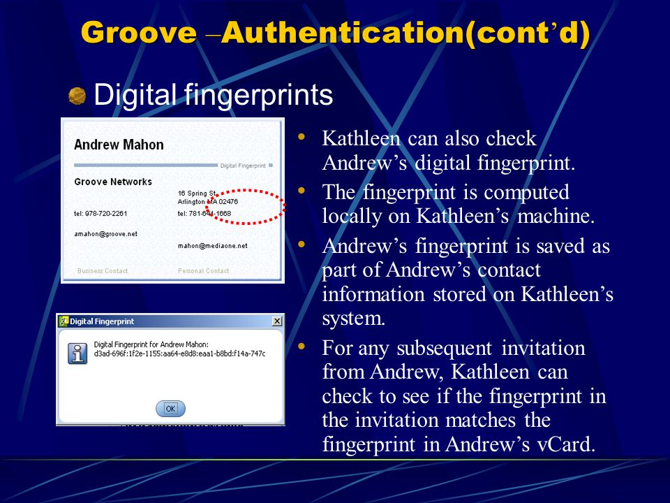 Groove – Authentication(cont ' d) Voice Annotation Kathleen Bissonnette Partner Sales Training Andrew Mahon The sender can self-authenticate by using voice annotation.