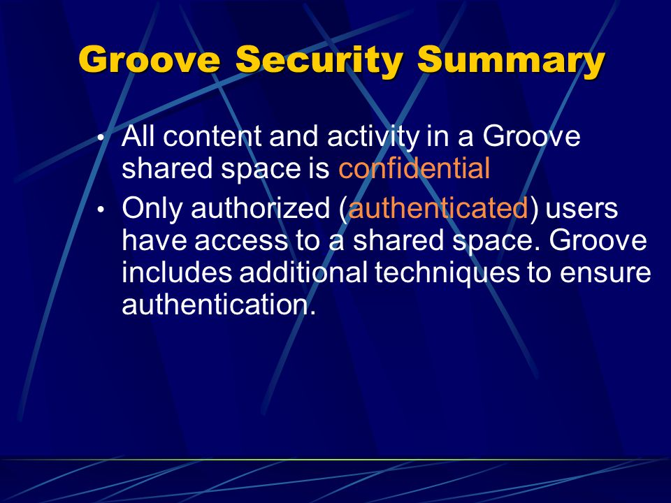 Groove – Authentication(cont ' d) Digital fingerprints Kathleen can also check Andrew's digital fingerprint.