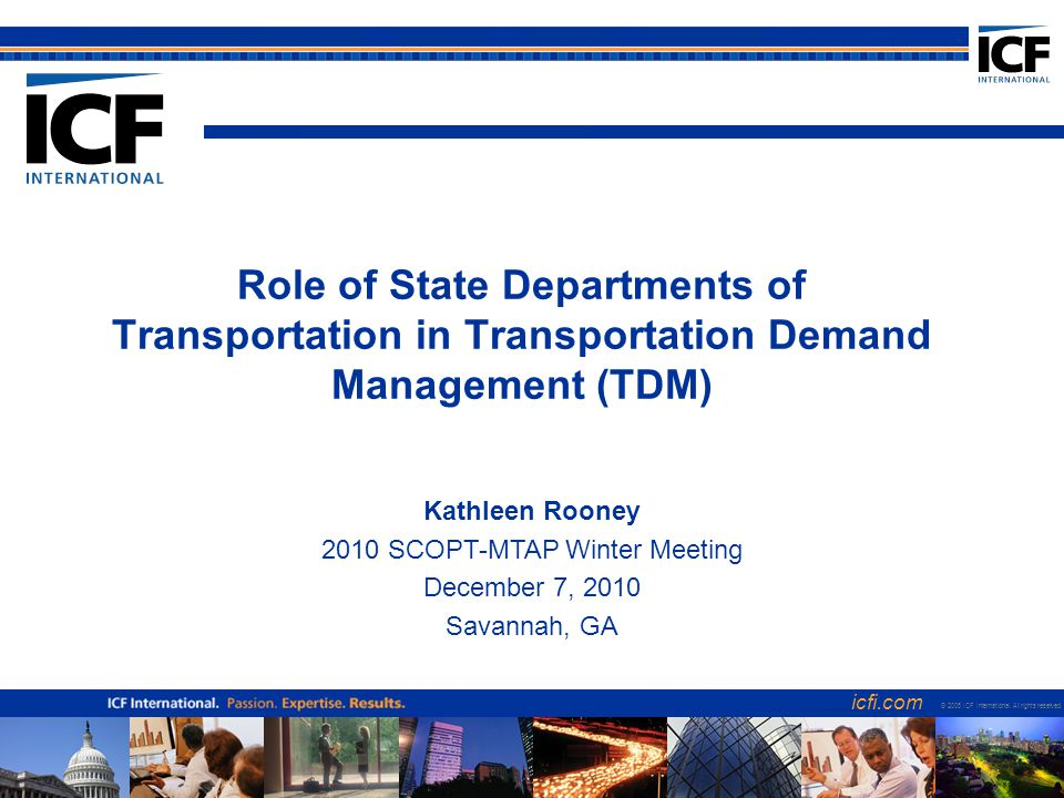 icfi.com 2 Overview Role of state DOTs in TDM –Project Objective –Research Activities –Survey Results –Case Study Results Washington State's DOT's Leadership Role in TDM Primer: Tools for Practitioners Questions & Answers