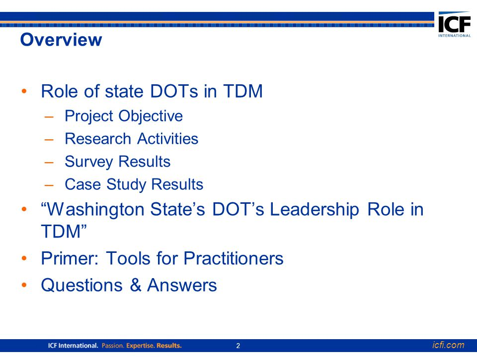 icfi.com 13 Case Studies Based on the survey results Explore the different ways that state DOTs could be involved in TDM activities.