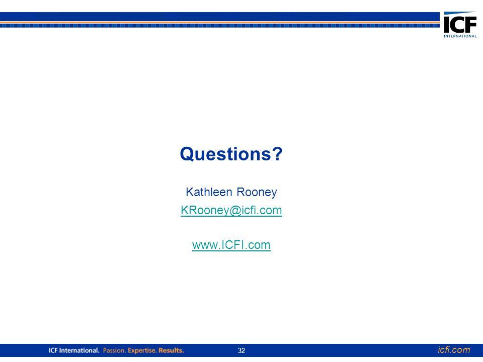 icfi.com 32 Questions Kathleen Rooney KRooney@icfi.com www.ICFI.com KRooney@icfi.com www.ICFI.com