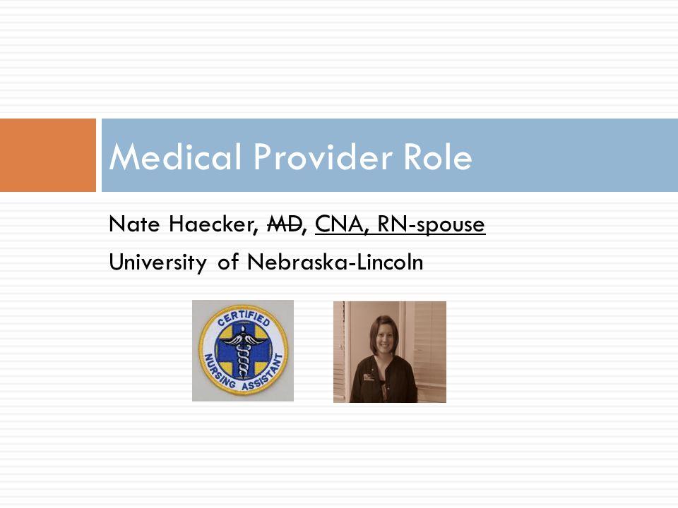Nate Haecker, MD, CNA, RN-spouse University of Nebraska-Lincoln Medical Provider Role